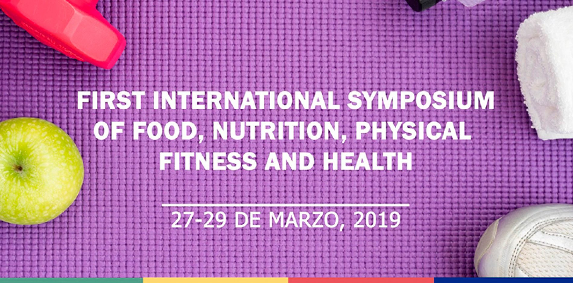 First International Symposium of Food, Nutrition, Physical Fitness and Health
