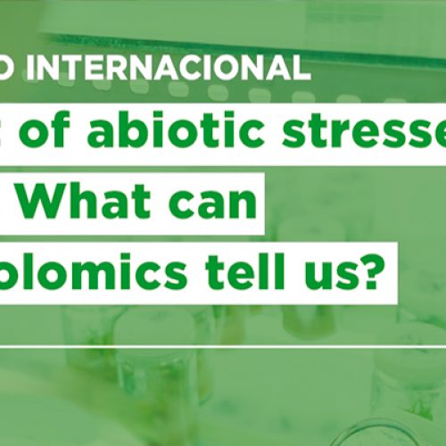 "Seminario internacional: ""Impact of abiotic stresses in plants: What can metabolomics tell us?"""